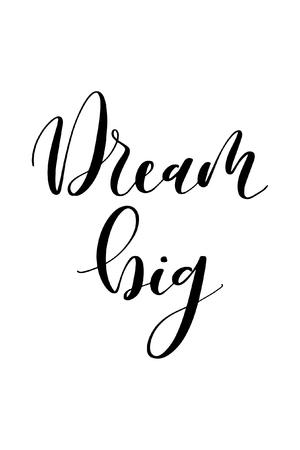 Ręcznie rysowane słowo. Brush pen napis z frazą Dream big. Ilustracje wektorowe
