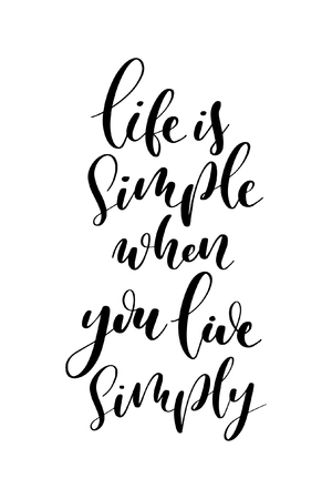 Hand drawn word. Brush pen lettering with phrase Life is simple when you live simply.  イラスト・ベクター素材