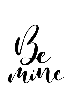 Hand drawn word. Brush pen lettering with phrase Be mine.