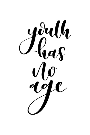 Hand drawn word. Brush pen lettering with phrase Youth has no age.