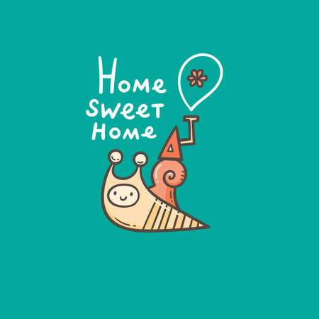Card with cute cartoon snail and his house. Doodle cartoon poster. Vector print with insect. Home sweet home.