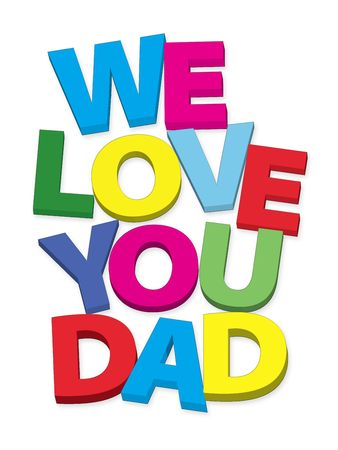 love you: we love you dad