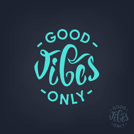 vibes: Good vibes only hand lettering. Vector short quotes calligraphy for print. Good vibes positive sticker.