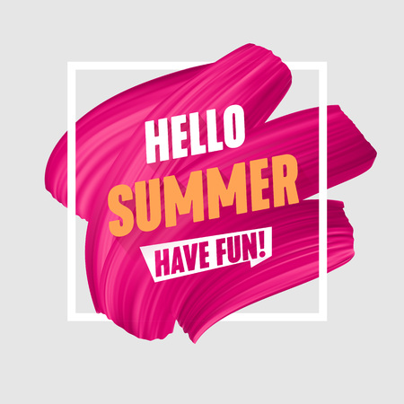 Hello Summer banner, brush painted pink smear, splash color vector design, art promo label, bright colorful icon with frame, creative abstract background.