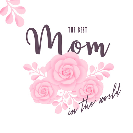 The best Mom in the world, vector illustration. Mother's Day greeting card template with typography and flowers.