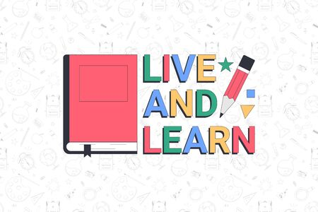 Back to school. Live and learn. School banner template with typographic elements. Vector illustration