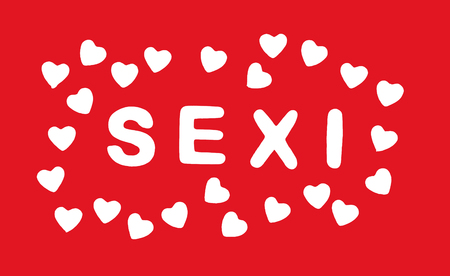 sexi: White title SEXI with hearts on the red background. Valentines Day. Symbol of love.