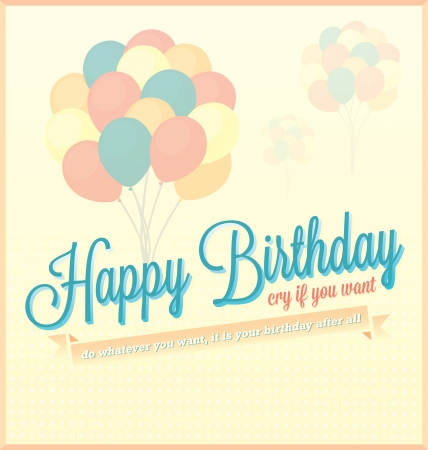 Vintage Happy Birthday Cry if You Want Card or Background Illustration