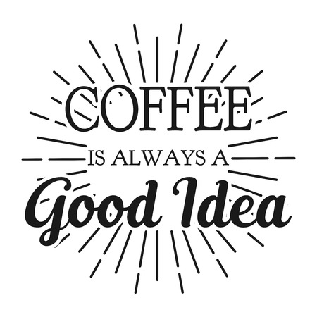 Coffee is always a Good Idea. Square frame banner. Vector illustration. Ilustrace