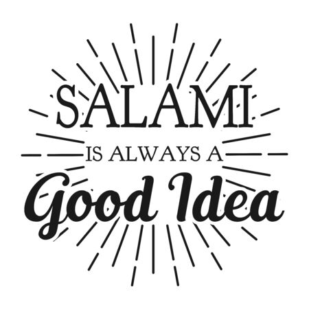 Salami is always a Good Idea. Square frame banner for decoration and oranemet. Communication for customers. Vector illustration.