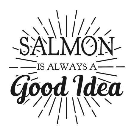Salmon is always a Good Idea. Square frame banner for decoration and oranemet. Communication for customers. Vector illustration.
