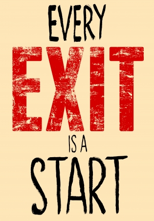 Every Exit Is A Start typography vector illustration