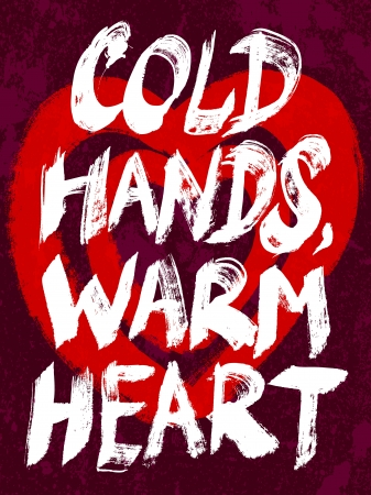 longing: Cold hands, warm heart typography vector illustration