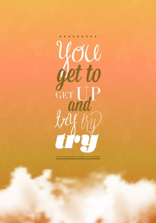 get up: You get to get up typography