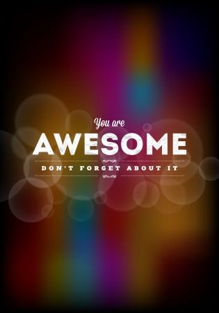 awesome: You are awesome typography