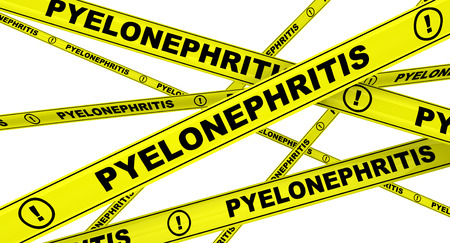 pyelonephritis: Pyelonephritis. Yellow warning tapes