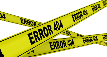 absent: ERROR 404. Yellow warning tapes Stock Photo