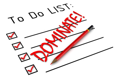 to do list: Dominate! To do list