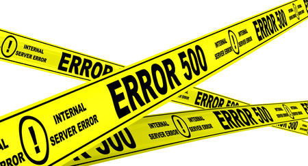 malfunction: ERROR 500. Yellow warning tapes
