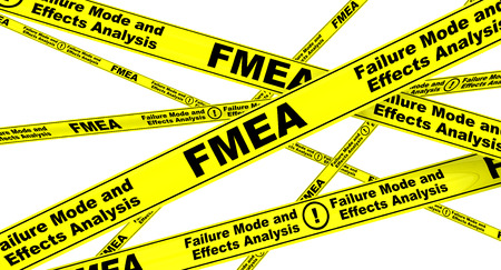 FMEA. Failure Mode and Effects Analysis. Yellow warning tapes
