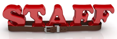Staff reduction. Red word STAFF is tightened with a strap. Company downsizing concept. Isolated. 3D Illustration