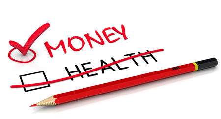 Money is more important than health