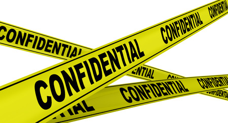 Confidential. Labeled yellow warning tapes