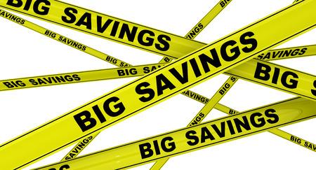 Big savings. Labeled yellow warning tapes