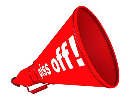 Piss off! Red labeled megaphone