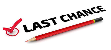 Last chance. The check mark. One red check mark with black text LAST CHANCE and red pencil lies on a white surface. 3D illustration