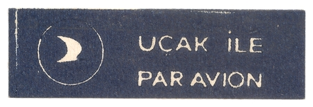Original Antique TURKISH AIR MAIL LABEL in French and Turkish Language (UÃÆÃ,§ak Ile - Par Avion) Editorial