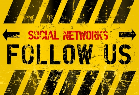 social networks: grungy follow us sign, social networks concept