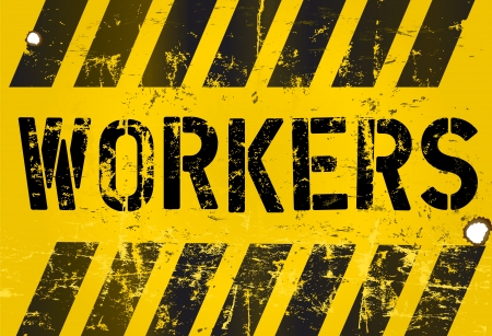 workers sign, grungy illustration Stock Vector - 19798138