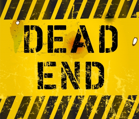 end of road: dead end sign, grungy,industrial style