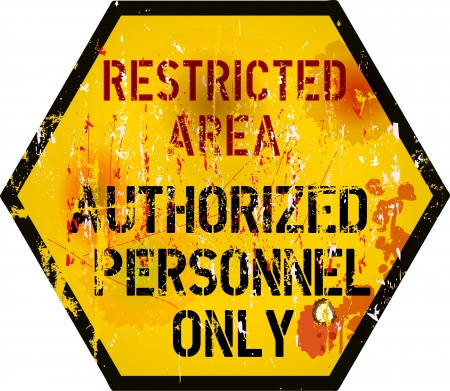 restricted area sign: restricted area warning sign, grungy style