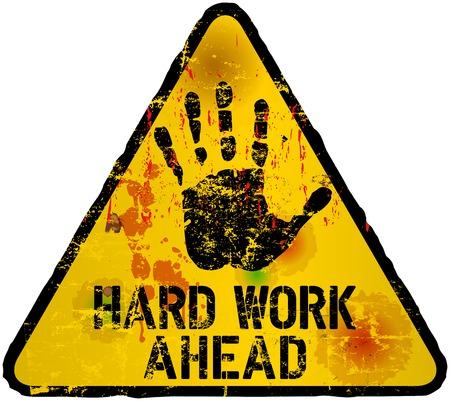 hard work ahead sign, vector illustration, grunge style