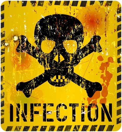 deadly danger sign: infection, grungy sign, vector