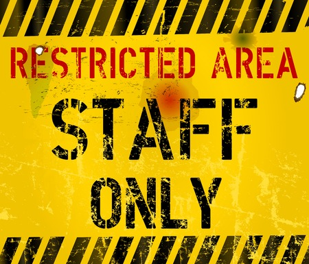 work safety: stuff only, restricted area warning sign, vector illustration