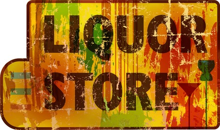 liquors: retro liquor store sign,grungy style, vector, fictional artwork