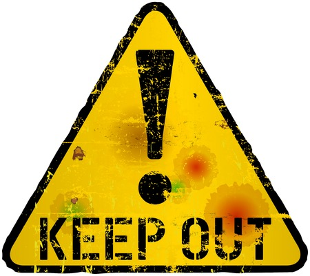 Keep out sign, grungy warning sign, vector