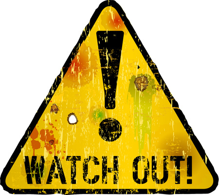 watch out: watch out sign, warning sign, vector illustration