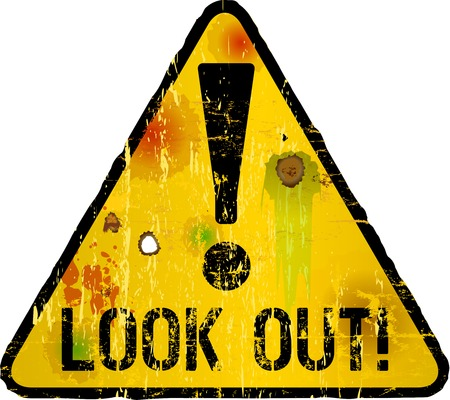 look out: look out sign, warning sign, vector illustration