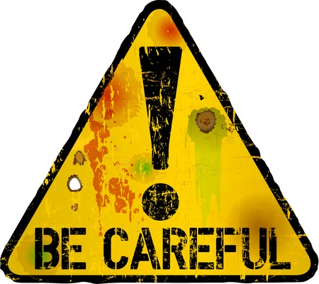 be careful sign, warning sign, vector illustration