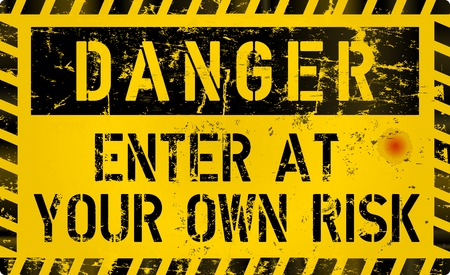 Danger, Enter of your own risk, risk warning or computer virus sign, worn and grungy, vector illustration