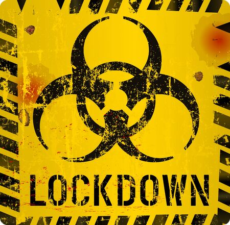 Lockdown sign, Corona virus,Covid-19, biohazard epidemic warning sign, grungy style, vector