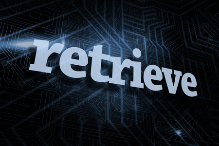 retrieve: The word retrieve against futuristic black and blue background