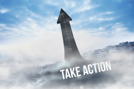 take action: The word take action against road turning into arrow