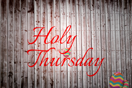 thursday: holy thursday against wooden planks