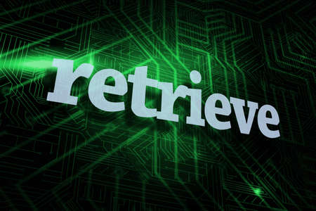retrieve: The word retrieve against green and black circuit board