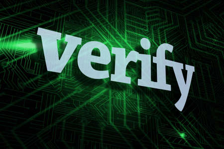 verify: The word verify against green and black circuit board
